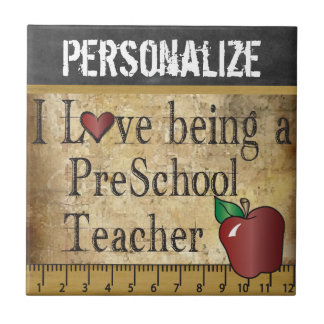Love being a Preschool Teacher Tile