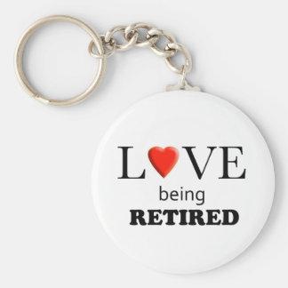 Love Being Retired Keychain