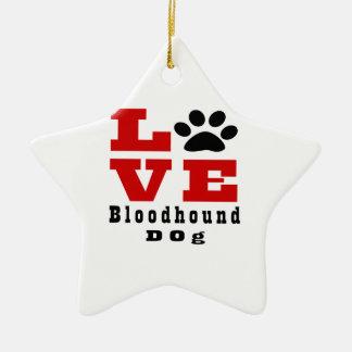 Love Bloodhound Dog Designes Ceramic Star Ornament