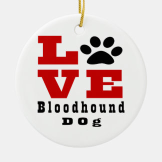 Love Bloodhound Dog Designes Round Ceramic Ornament