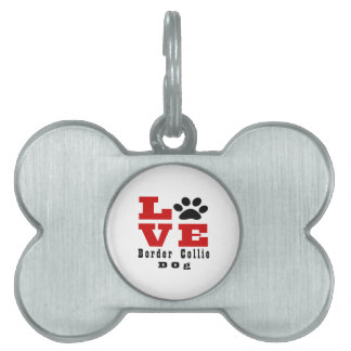 Love Border Collie Dog Designes Pet ID Tag