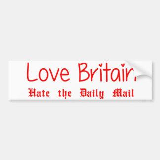 Love Britain, Hate the Daily Mail Bumper Sticker