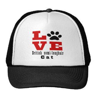 Love British semi-longhair Cat Designes Trucker Hat