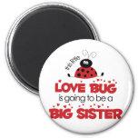 Love Bug Big Sister T-shirt 2 Inch Round Magnet