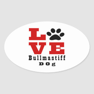 Love Bullmastiff Dog Designes Oval Sticker