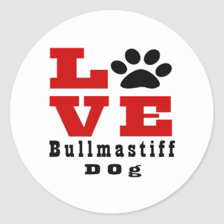 Love Bullmastiff Dog Designes Round Sticker