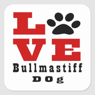 Love Bullmastiff Dog Designes Square Sticker
