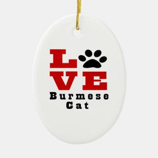 Love Burmese Cat Designes Ceramic Oval Ornament