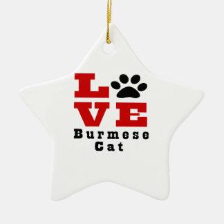 Love Burmese Cat Designes Ceramic Star Ornament