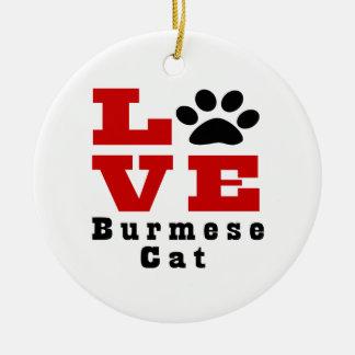 Love Burmese Cat Designes Round Ceramic Ornament