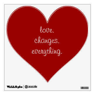 Love Changes Everything Heart Wall Decal