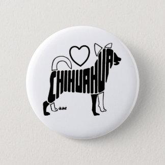 LOVE CHIHUAHUAS BUTTON