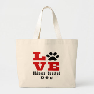 Love Chinese Crested Dog Designes Large Tote Bag