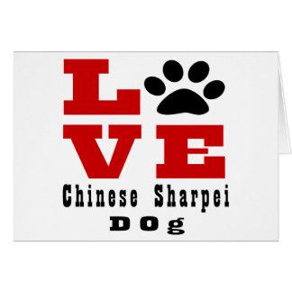 Love Chinese Sharpei Dog Designes Card