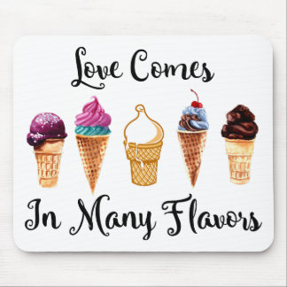 Love Comes In Different Flavors Mouse Pad