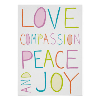 Love, Compassion, Peace, Joy Poster