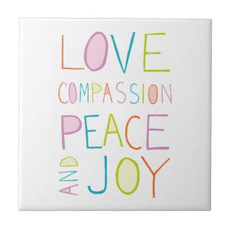 Love, Compassion, Peace, Joy Tile