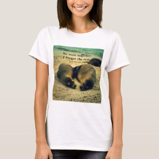 Love couple quote sea lions on the beach T-Shirt