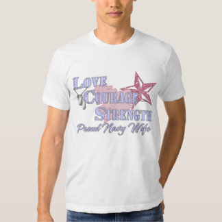Love Courage Strength Navy Wife T Shirts