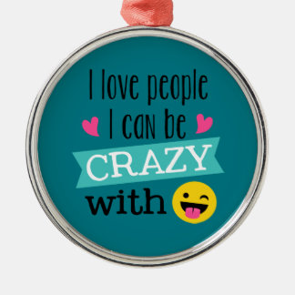 Love Crazy People Emoji Metal Ornament