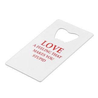 LOVE CREDIT CARD BOTTLE OPENER