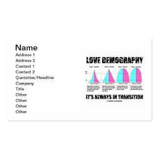 Love Demography It's Always In Transition Business Card Templates