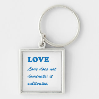 LOVE does not dominate LOVE CULTIVATES Template Keychain