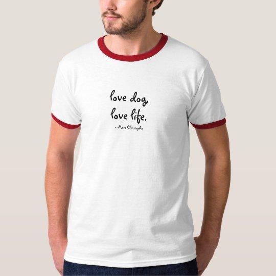 love dog, love life T-Shirt
