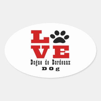 Love Dogue de Bordeaux Dog Designes Oval Sticker