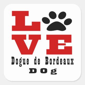 Love Dogue de Bordeaux Dog Designes Square Sticker