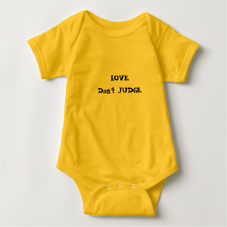 LOVE. Don't JUDGE. Baby Bodysuit