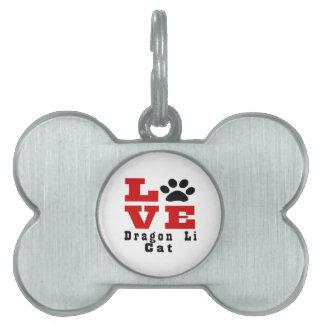 Love Dragon Li Cat Designes Pet Tag
