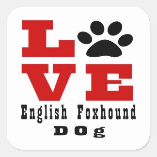 Love English FoxhoundDog Designes Square Sticker