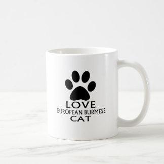 LOVE EUROPEAN BURMESE CAT DESIGNS COFFEE MUG