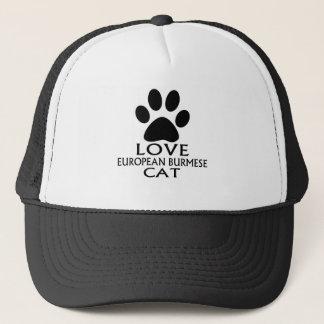 LOVE EUROPEAN BURMESE CAT DESIGNS TRUCKER HAT