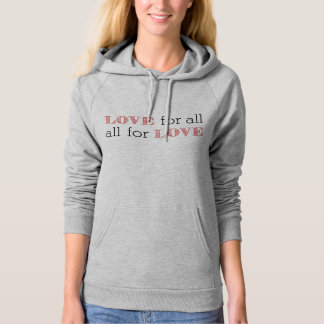 Love for All, all for love Hoodie