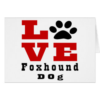 Love Foxhound Dog Designes Card