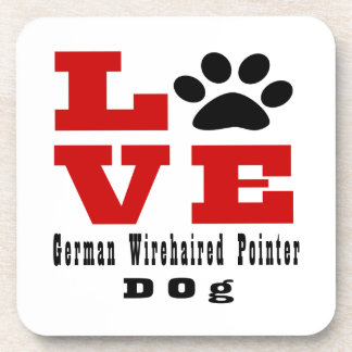 Love German Wirehaired Pointer Dog Designes Drink Coasters