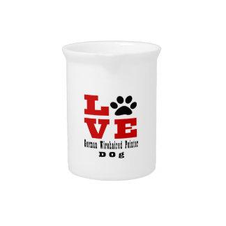 Love German Wirehaired Pointer Dog Designes Drink Pitchers