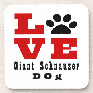 Love Giant Schnauzer Dog Designes Beverage Coaster