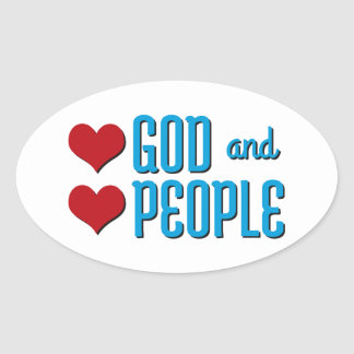 Love God and Love People Oval Sticker