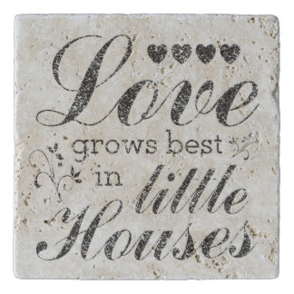 Love Grows In Little Houses Quote Trivet