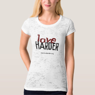Love Harder (with URL) T-Shirt