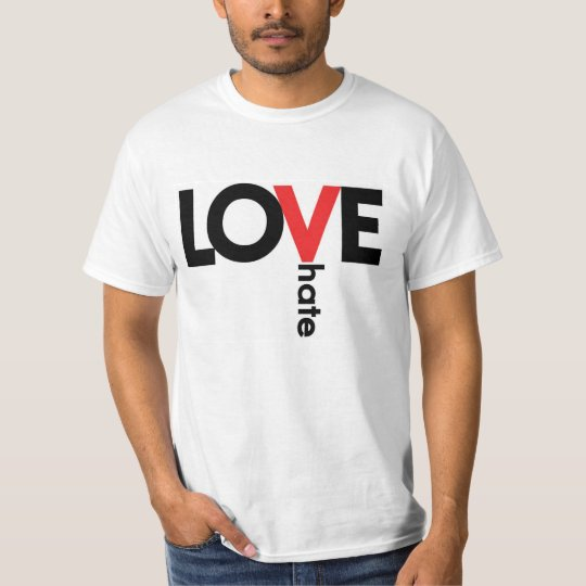 Love>Hate T-Shirt