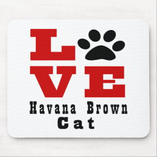 Love Havana Brown Cat Designes Mouse Pad