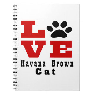 Love Havana Brown Cat Designes Note Books
