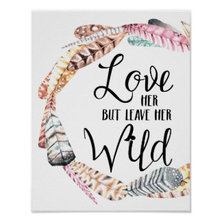 Love Her But Leave Her Wild Poster