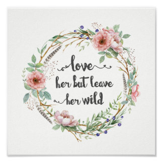 Love Her But Leave Her Wild Wreath Poster