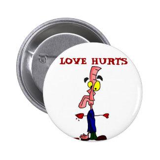 Love Hurts 2 Inch Round Button