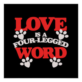love is a 4 legged word poster